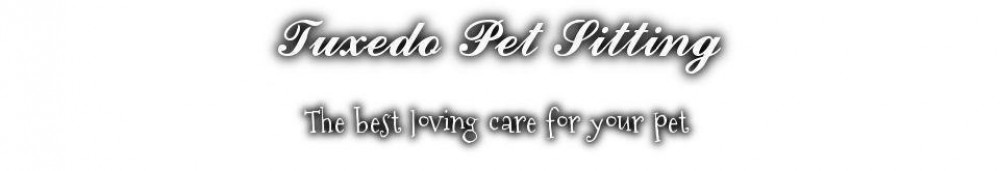 Tuxedo Pet Sitting – The best loving care for your pet